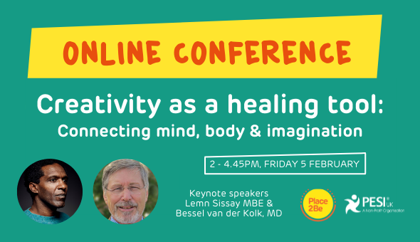 Online Conference. Creativity as a healing tool: connecting mind body and imagination. Friday 5 February. Keynote speakers Lemn Sissay MBE and Bessel van der Kolk, MD