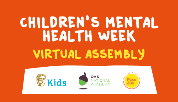 Children's Mental Health Week Virtual Assembly with BAFTA Kids, Oak National Academy and Place2Be
